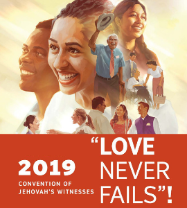Love Never Fails! 2019 Convention of Jehovah's Witnesses